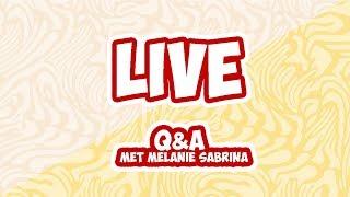 LIVE Q&A met MELANIE SABRINA