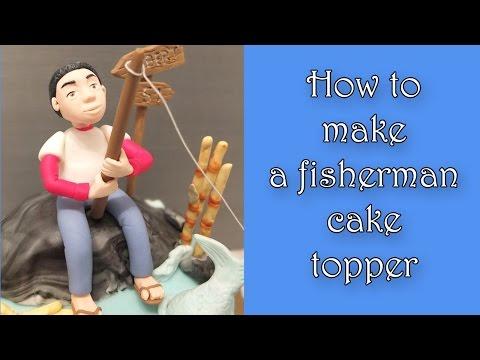 How To Make A Fisherman Cake Topper / Jak Zrobić Figurkę Wędkarza Na Tort