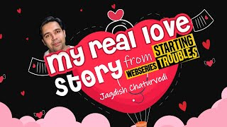 My REAL love story from Starting Troubles | MBBS wala love | Dr. Jagdish Chaturvedi
