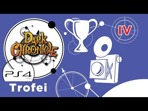 Dark Chronicle (PS4) Guida ai Trofei - Ep. 4 - TUTTE LE FOTO dal Cap 1 al 7