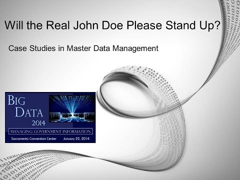 Will the Real John Doe Please Stand Up - CGI   Session 11: Big Data 2014 - A PSP Forum