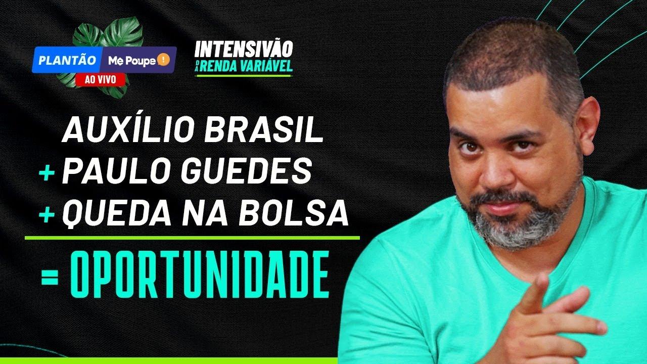 A MELHOR OPORTUNIDADE DA BOLSA EM 2021: Auxílio Brasil, Paulo Guedes e a QUEDA DA BOLSA DE VALORES