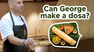 George tries his hand at making Dosas