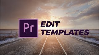 How To Edit Templates For Premiere Pro