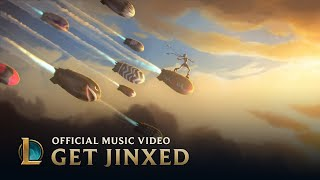 League of Legends Music: Get Jinxed(Jinx's dreams come alive in a hexplosive sequence packed with bombs and bullets and her unique take on fun. Marvel at the mayhem in the Jinx music video., 2013-10-08T21:03:41.000Z)