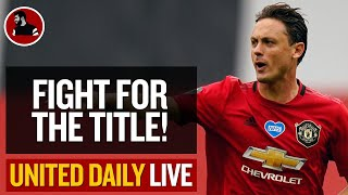 Matic: Fight For The Title! | Man Utd Latest News