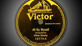 "Aileen Stanley - ""All by Myself"" (1921)"