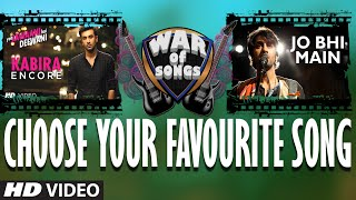 War of Songs - Kabira (Encore) OR Jo Bhi Main | Vote Now