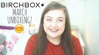 birchbox uk unboxing march 2017 edition   kayleighmc