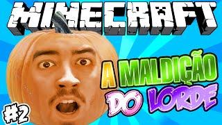 DESTRUI O MAPA! - A Maldição do Lorde! - Minecraft #2