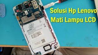 Solusi Hp Lenovo A1000 Mati Lampu LCD