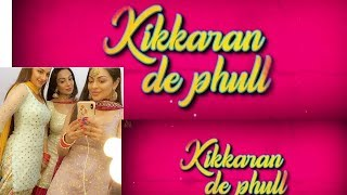 Kikkaran de Phull neeru bajwa rubina bajwa munda hi chahida new punjabi song of bajwa sisters