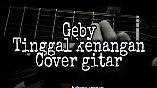 """Geby - tinggal kenangan """"cover gitar ..."""