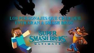 Los Personajes Que Creo Entraran A Super Smash Bros Ultimate.  Como Dlc