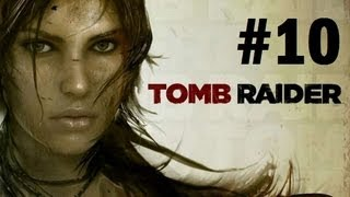 Tomb Raider - 2013 Walkthrough Part 10 (PS3/XBOX/PC) HD