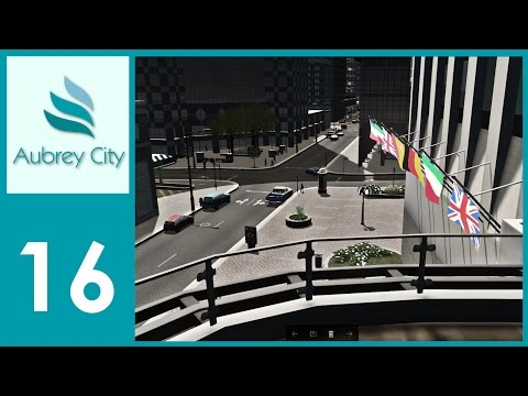 [Ep.16] Cities Skylines - Aubrey City : Detailing the CBD