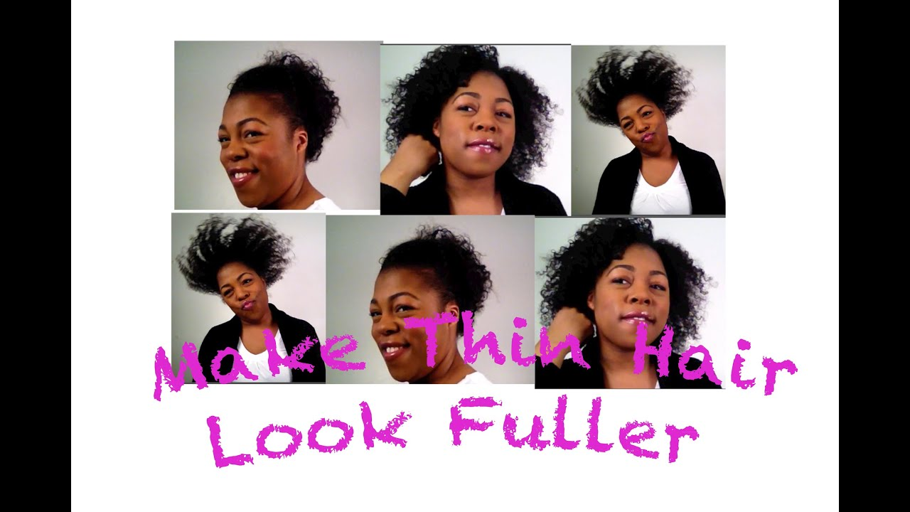 Style Thin, Fine, Low Density, Natural Hair to Look Fuller - YouTube