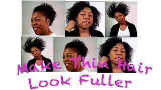 Style Thin, Fine, Low Density, Natural Hair to Look Fuller