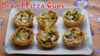 Bread Pizza Cups Recipe   Magic of Indian Rasoi