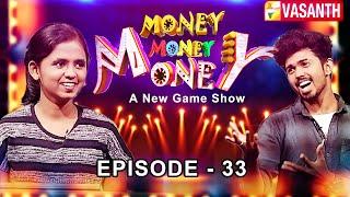Money Money Money | New Game Show | Episode 33 | Vasanth TV