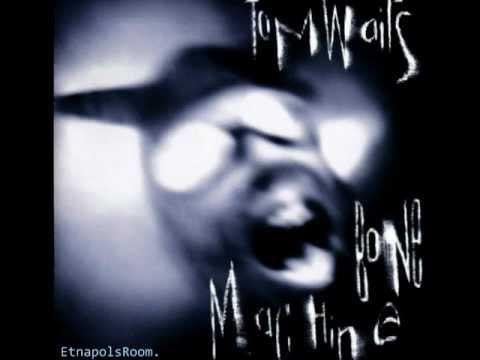 Tom Waits - Bone Machine (1992) [FULL ALBUM] .wmv