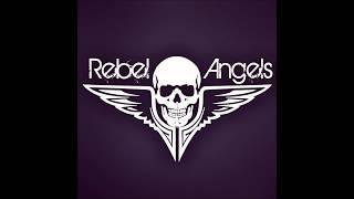 Rebel Angels - The Dancer (rough Version)