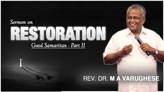 Restoration - Rev. Dr. M A Varughese