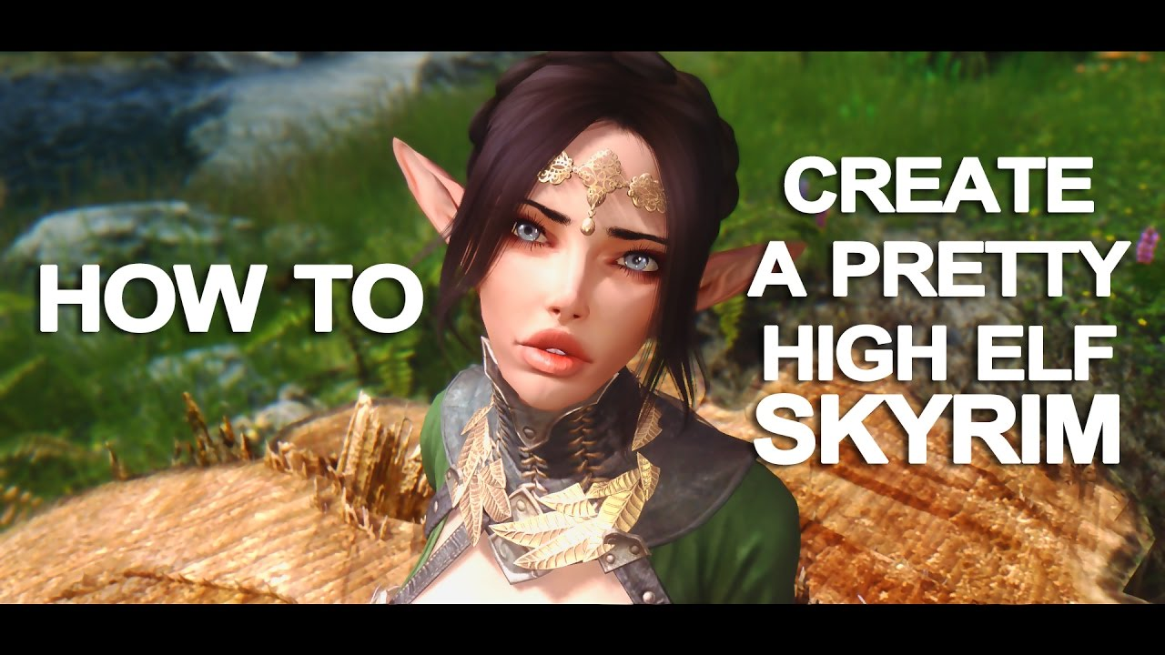 How to Create a Nice looking High elf in Skyrim  No preset!