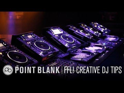 FFL! Creative DJ Techniques with Ben Bristow