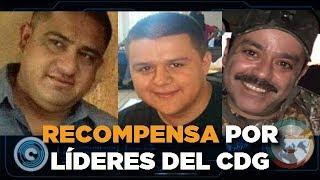 2 Millones de Recompensa por líderes del CDG  #Tamaulipas