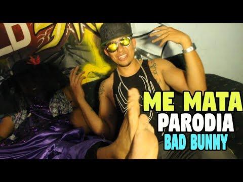 Me Mata  Bad Bunny x Arcangel Oficcial Parodia Bryant Myers x Noriel x Ba Rasta TUS PATAS