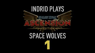 Indrid Plays - Space Hulk Ascension | Space Wolves 1