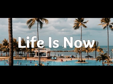 Life Is Now // Inspired by TaylorCutFilms & Sam Kolder