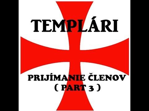 Templari : Prijímanie nových členov ( časť 3. )
