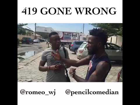 Video (skit): Comedians Pencil and Romeo – 419 Gone Wrong