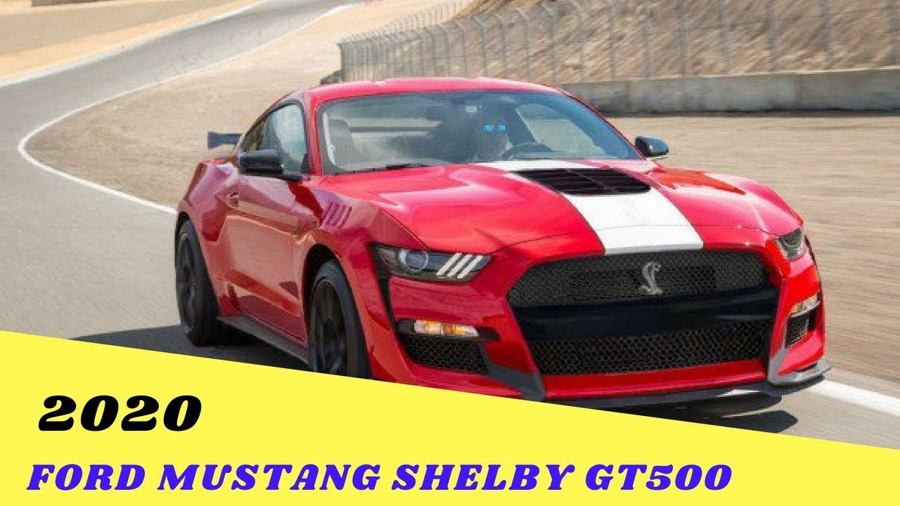 Wow Best 2020 Ford Mustang Shelby Gt500 Price Youtube