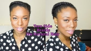 Natural Hair Protective Style 2 Side BraidsCornrow 0n 4B4C Hair #naturalhair