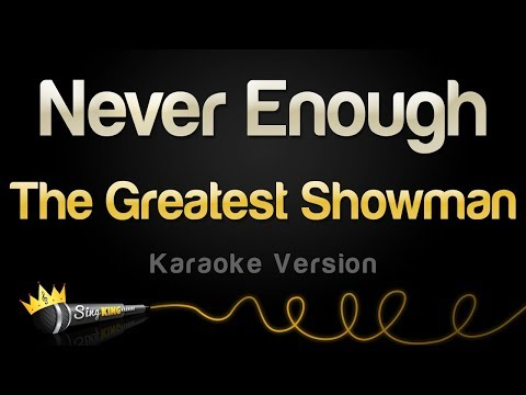 The Greatest Showman - Never Enough (Karaoke Version)
