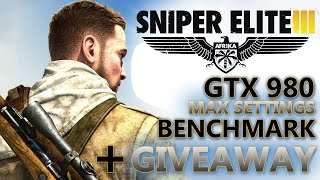 Sniper Elite 3 GTX 980 Max Settings Benchmark + Giveaway