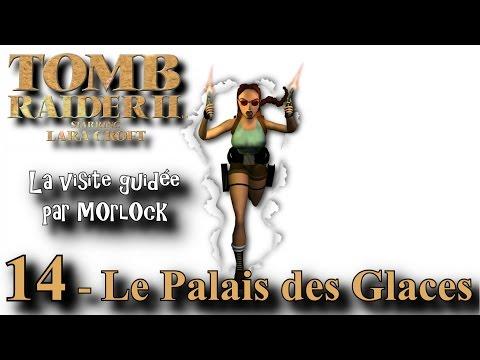 Tomb Raider 2 - 14 - Le Palais des Glaces [Visite guidée] [No meds] [fr]