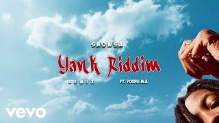 Snowsa - Yank Riddim (Remix / Audio) ft. Young M.A