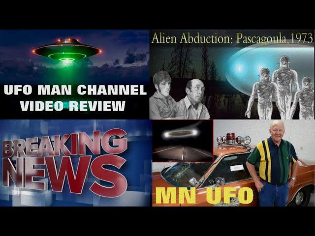 UFO MAN Channel Video Review/Breaking UFO News/Pascagoula UFO Abduction/Minnesota UFO Encounter