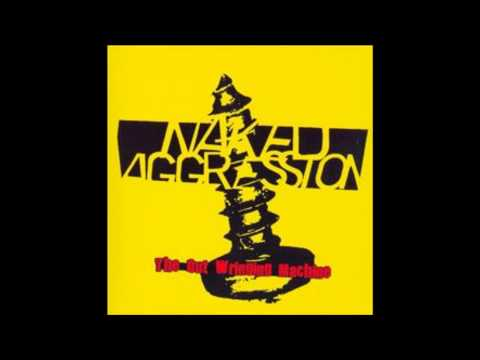 NAKED AGGRESSION -EVERY DAY ANOTHER CONFLICT