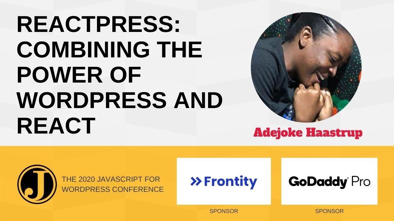 ReactPress: Combining the power of WordPress and React with Adejoke Haastrup