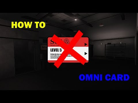 SCP Containment Breach How To: Omni Card