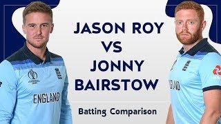 Jason Roy vs Jonny Bairstow ! Batting Comparison ! Centuries, Match, Runs, Highest, Records & More