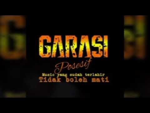 Free Download Garasi Ii - Posesif  (with Liric) Mp3 dan Mp4