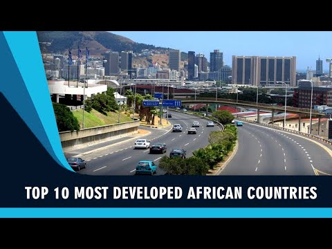 Discover The Top 10 Most Developed Countries In Africa