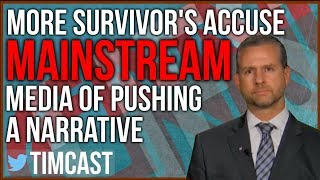 More Survivor's Accusing CNN and Mainstream Media of Pushing a Narrative