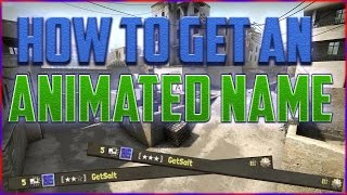 HOW TO GET AN ANIMATED NAME IN CS:GO|**WORKING 2018**